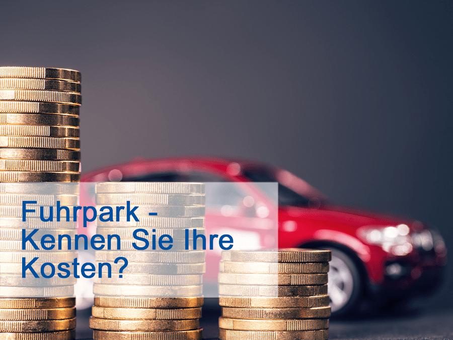 Fuhrpark - Kennen Sie Ihre Kosten?